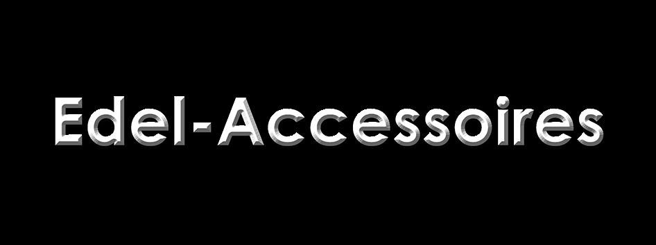 Edel-Accessoires