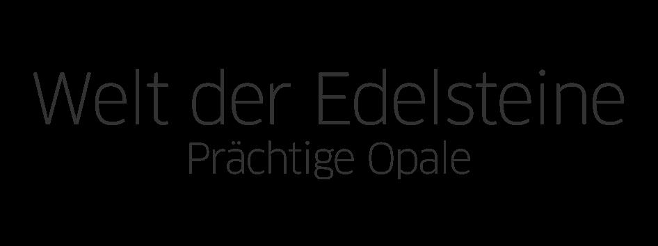 Welt der Edelsteine - Prächtige Opale