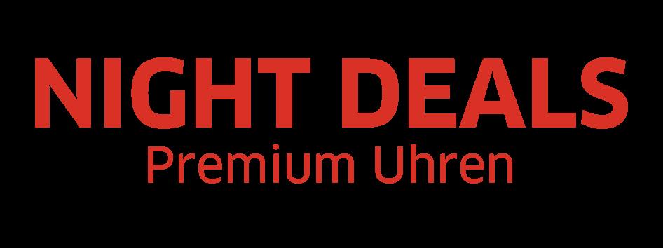 Night Deals - Premiumuhren